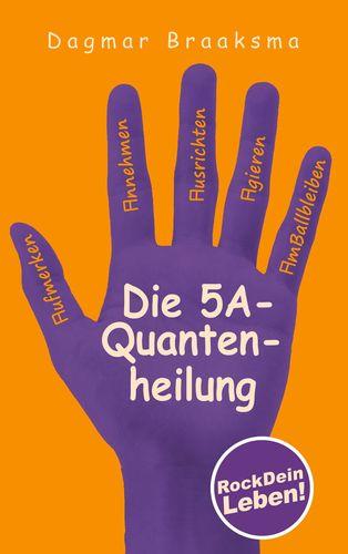 Die 5A-Quantenheilung