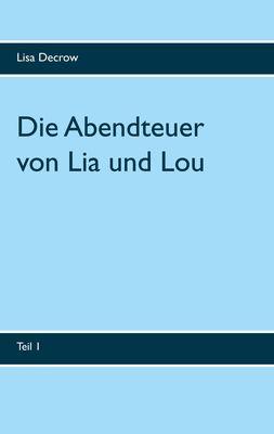 Die Abendteuer von Lia und Lou