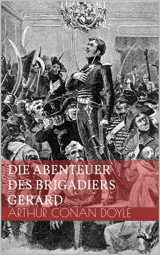Die Abenteuer des Brigadiers Gerard