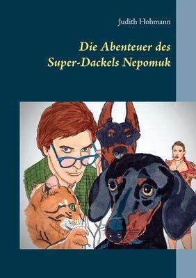 Die Abenteuer des Super-Dackels Nepomuk