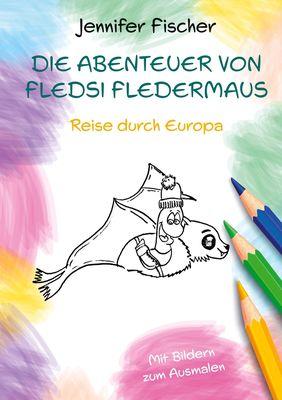Die Abenteuer von Fledsi Fledermaus - Reise durch Europa