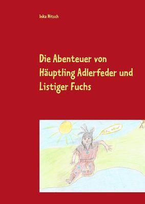 Die Abenteuer von Häuptling Adlerfeder und Listiger Fuchs