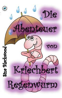 Die Abenteuer von Kriechbert Regenwurm