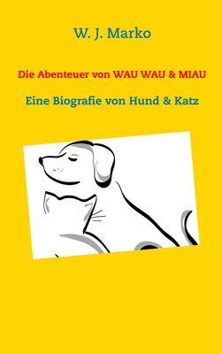 Die Abenteuer von Wau Wau & Miau