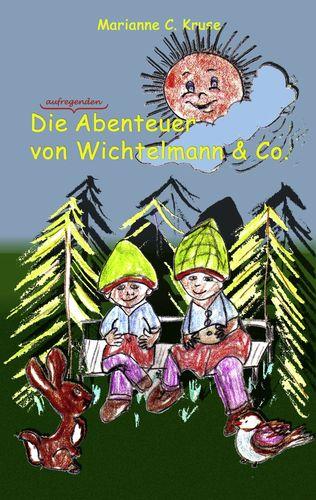 Die Abenteuer von Wichtelmann & Co.