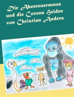 Die Abenteuermaus und die CORONA Helden