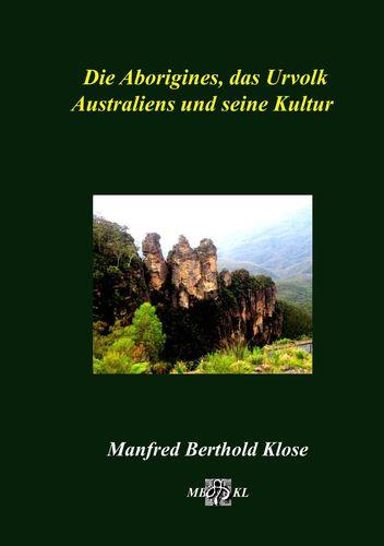 Die Aborigines, das Urvolk Australiens und seine Kultur