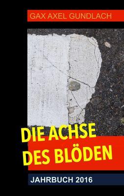 Die Achse des Blöden Jahrbuch 2016