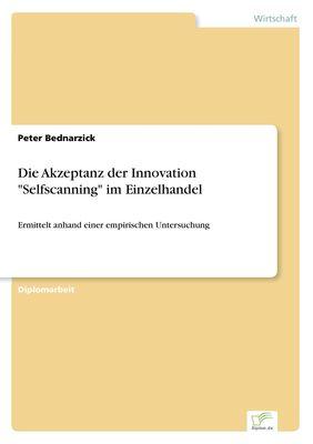 """Die Akzeptanz der Innovation """"Selfscanning"""" im Einzelhandel"""