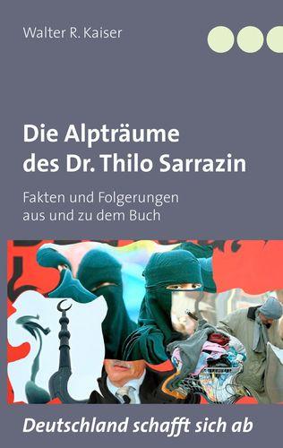 Die Alpträume des Dr. Thilo Sarrazin