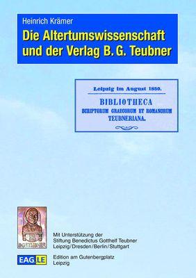 Die Altertumswissenschaft und der Verlag B.G. Teubner