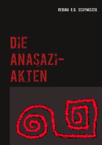 Die Anasazi-Akten