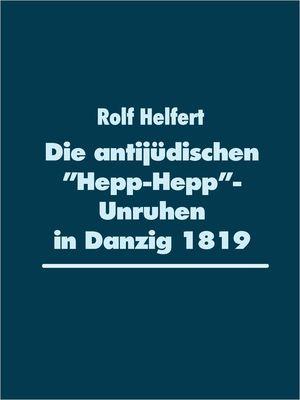 """Die antijüdischen """"Hepp-Hepp""""-Unruhen in Danzig 1819"""