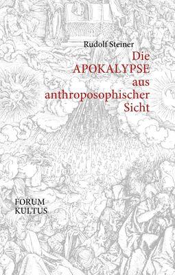 Die APOKALYPSE aus anthroposophischer Sicht