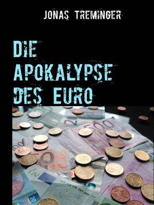 Die Apokalypse des Euro