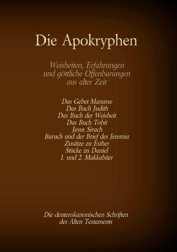 Die Apokryphen, die deuterokanonischen Schriften des Alten Testaments der Bibel