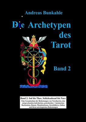 Die Archetypen des Tarot Band 2