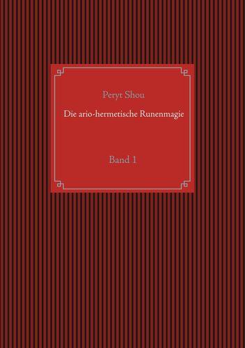Die ario-hermetische Runenmagie