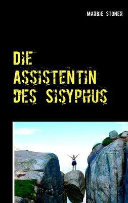 Die Assistentin des Sisyphus