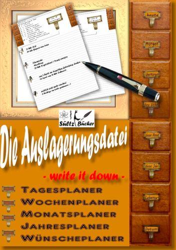 Die Auslagerungsdatei - Write it down - Tagesplaner - Wochenplaner - Monatsplaner - Jahresplaner - Wünscheplaner - Tagebuch