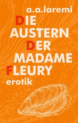 Die Austern der Madame Fleury