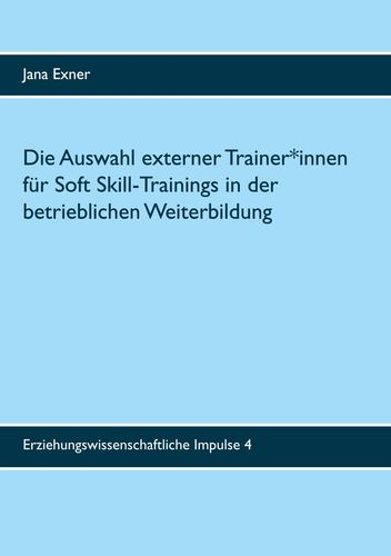 Die Auswahl externer Trainer*innen für Soft Skill-Trainings in der betrieblichen Weiterbildung