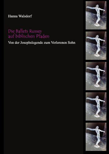 Die Ballets Russes auf biblischen Pfaden