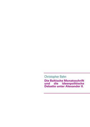 Die Baltische Monatsschrift und die ideenpolitische Debatte unter Alexander II.