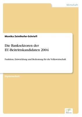 Die Banksektoren der EU-Beitrittskandidaten 2004