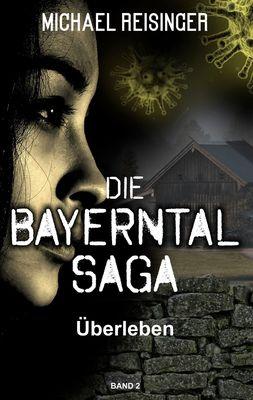 Die Bayerntal Saga