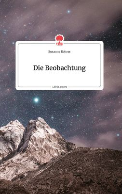 Die Beobachtung. Life is a Story - story.one