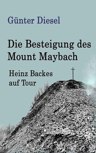 Die Besteigung des Mount Maybach