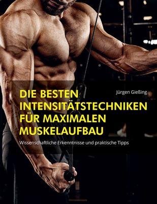 Die besten Intensitätstechniken für maximalen Muskelaufbau