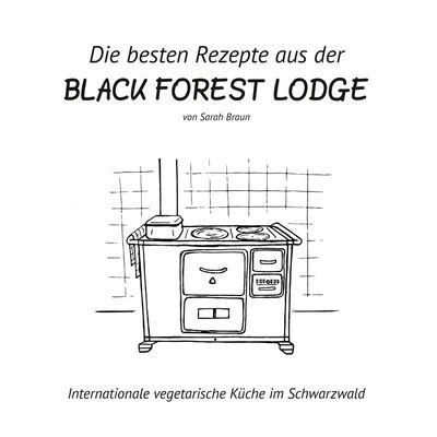 Die besten Rezepte aus der Black Forest Lodge