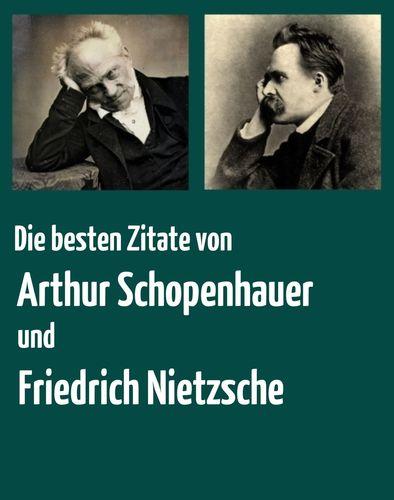 Die Besten Zitate Von Arthur Schopenhauer Und Friedrich Nietzsche