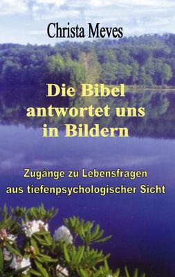 Die Bibel antwortet uns in Bildern