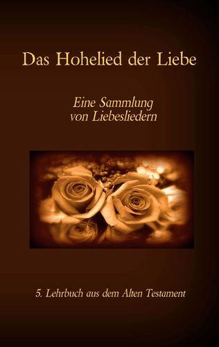 Die Bibel - Das Alte Testament - Das Hohelied der Liebe