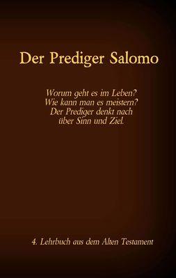 Die Bibel - Das Alte Testament - Der Prediger Salomo