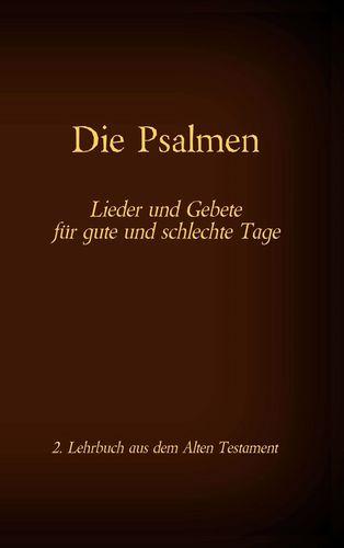 Die Bibel - Das Alte Testament - Die Psalmen