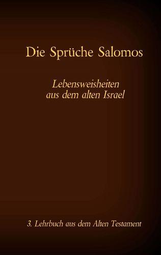 Die Bibel - Das Alte Testament - Die Sprüche Salomos
