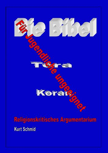 Die Bibel / Tora / Koran  - Für Jugendliche ungeeignet