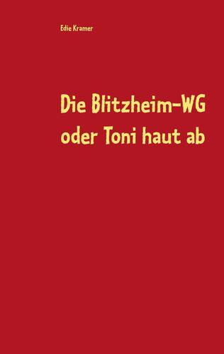 Die Blitzheim-WG oder Toni haut ab