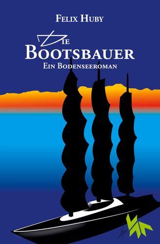 Die Bootsbauer - Ein Bodenseeroman