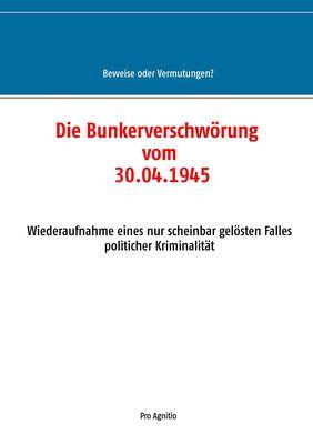 Die Bunkerverschwörung vom 30.04.1945