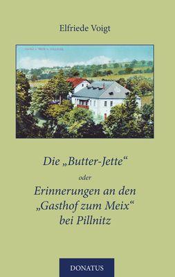 Die Butter-Jette oder Erinnerungen an den Gasthof zum Meix bei Pillnitz