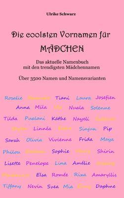 Die coolsten Vornamen für Mädchen  - Das aktuelle Namenbuch mit den trendigsten Mädchennamen