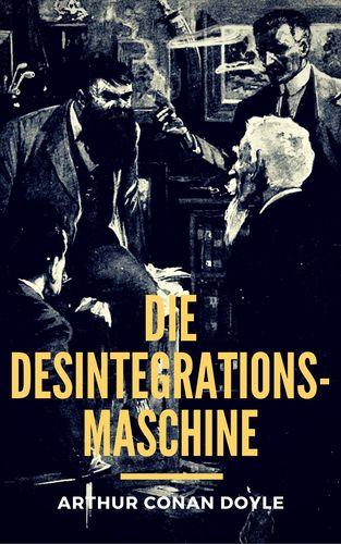 Die Desintegrationsmaschine