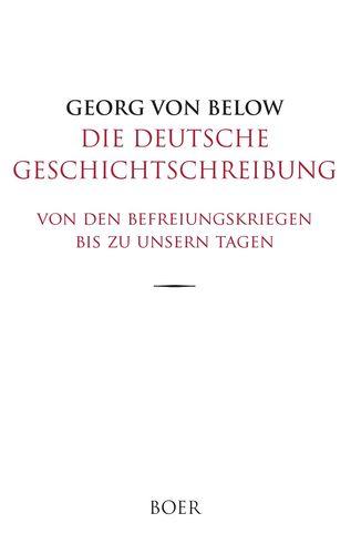 Die deutsche Geschichtschreibung von den Befreiungskriegen bis zu unsern Tagen
