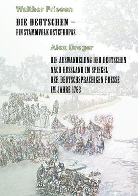 Die Deutschen - ein Stammvolk Osteuropas / Die Auswanderung der Deutschen nach Russland im Spiegel der deutschsprachigen Presse im Jahre 1763