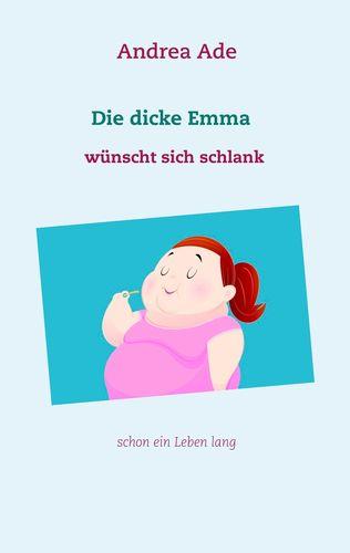 Die dicke Emma wünscht sich schlank